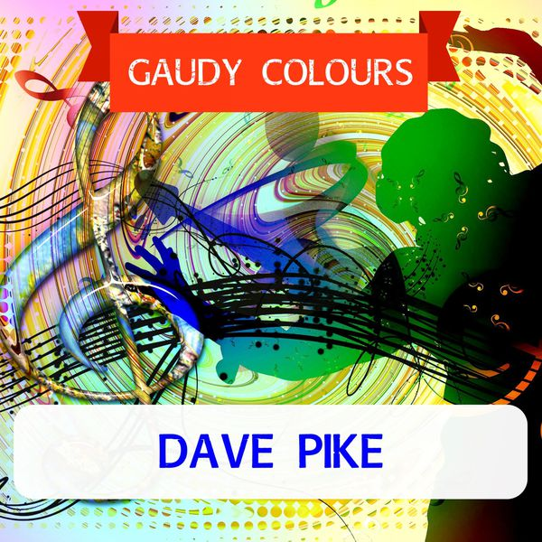 Dave Pike - Gaudy Colours