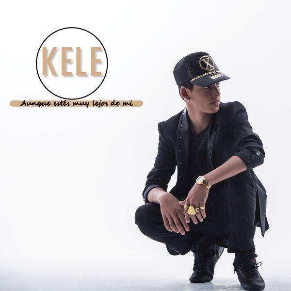 Kele - Aunque Estés Muy Lejos de Mí