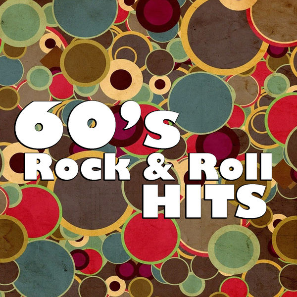 60's Rock & Roll Hits | Various Artists – Download and listen to the