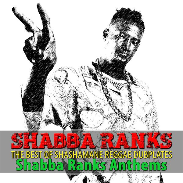 Shabba Ranks - The Best of Shashamane Reggae Dubplates (Shabba Ranks Anthems)