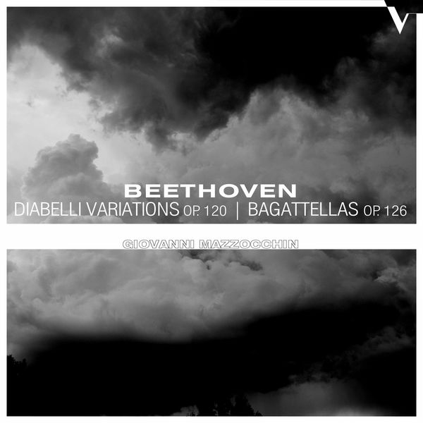 Giovanni Mazzocchin - Beethoven: Diabelli Variations, Op. 120 & 6 Bagatelles, Op. 126