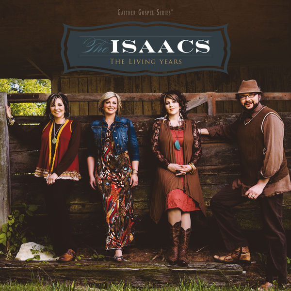 The Isaacs - The Living Years
