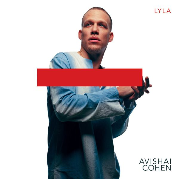 Avishai Cohen (b) - Lyla