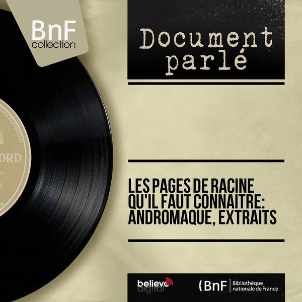 Various Artists - Les pages de Racine qu'il faut connaître: Andromaque, extraits (Mono Version)