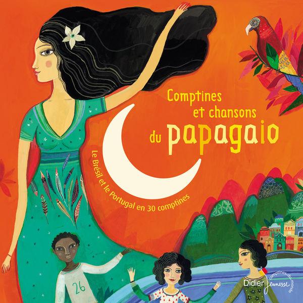 Paul Mindy - Jean-Christophe Hoarau - Comptines et chansons du papagaio (Le Brésil et le Portugal en 30 comptines)