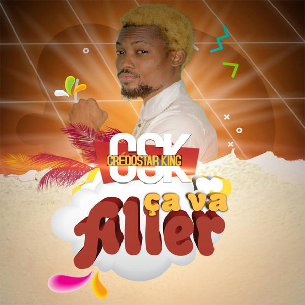 Ça va aller | CSK (Credostar King) – Download and listen to the album