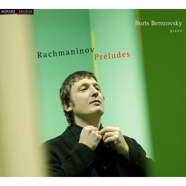 Boris Berezovsky - Rachmaninov, Préludes
