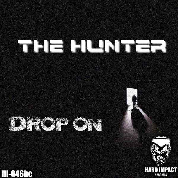 The Hunter - Drop On