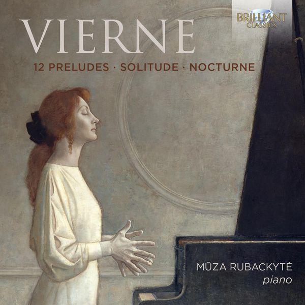 Muza Rubackyté - Louis Vierne : 12 Preludes, Solitude, Nocturne