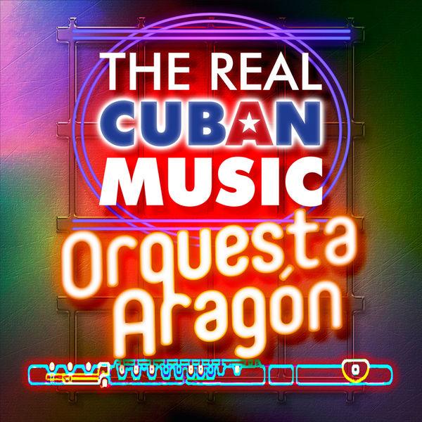 Orquesta Aragón - The Real Cuban Music - Orquesta Aragón (Remasterizado)