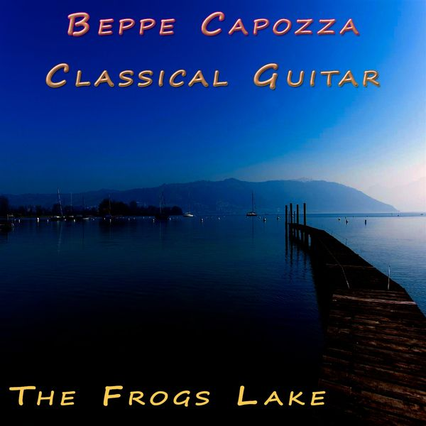 Beppe Capozza - The Frogs Lake