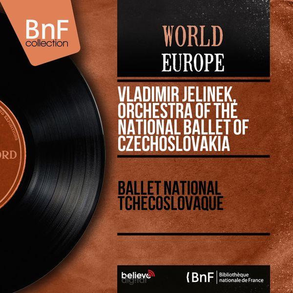 Vladimír Jelínek, Orchestra of the National Ballet of Czechoslovakia - Ballet national tchécoslovaque (Mono Version)