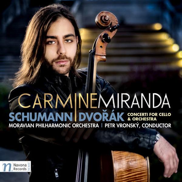 Carmine Miranda - Schumann & Dvořák: Cello Concertos