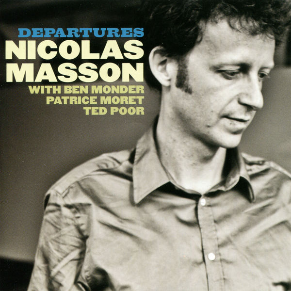 Nicolas Masson - Departures