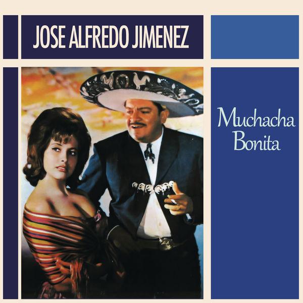 José Alfredo Jiménez - Muchacha Bonita