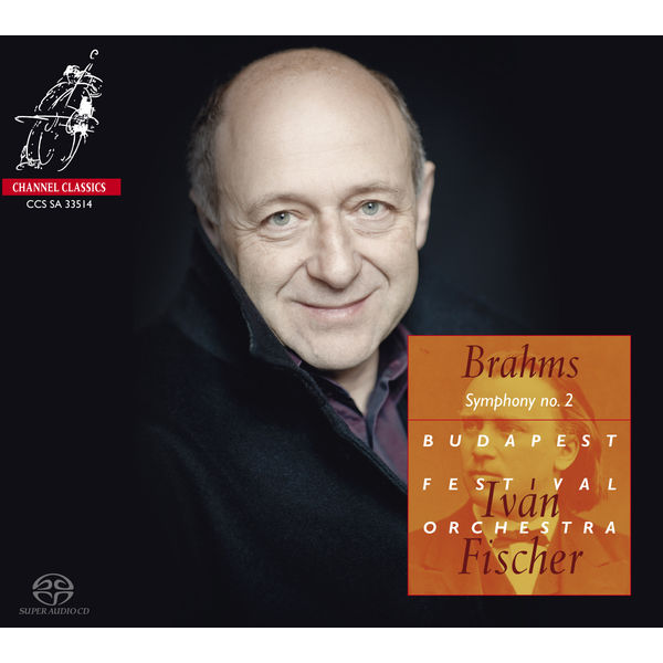 Iván Fischer - Johannes Brahms : Symphony no. 2 in D, op. 73 - Overtures
