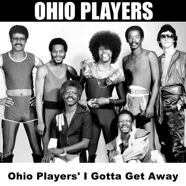 Ohio Players - Ohio Players' I Gotta Get Away