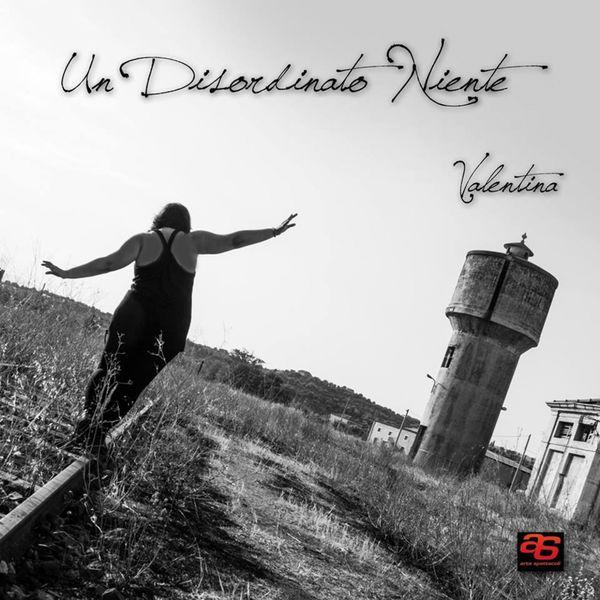Valentina - Un disordinato niente