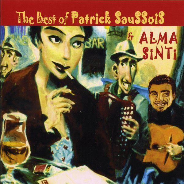 Patrick Saussois, Alma Sinti - The Best Of Patrick Saussois & Alma Sinti 1996 - 2006