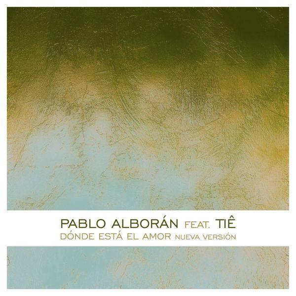 Pablo Alboran - Dónde está el amor (feat. Tiê)
