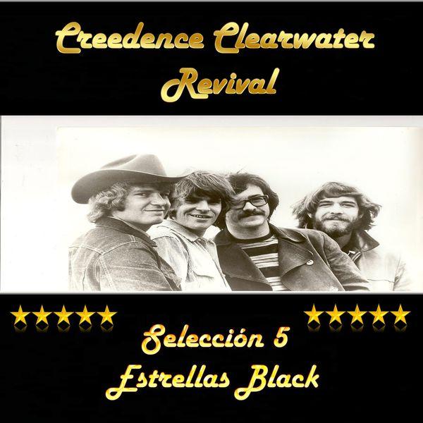Creedence Clearwater Revival - Creedence Clearwater Revival: Selección 5 Estrellas Black