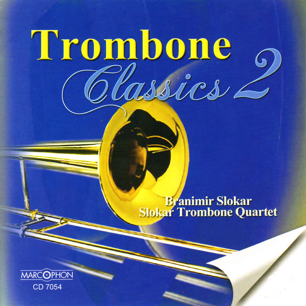 Branimir Slokar - Trombone Classics 2