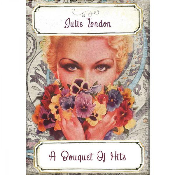 Julie London - A Bouquet Of Hits