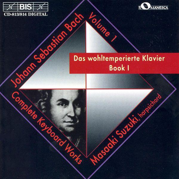 Masaaki Suzuki - BACH, J.S.: Well-Tempered Clavier (The), Book 1 (Suzuki)