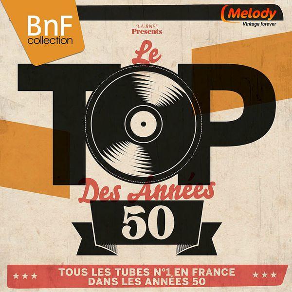Various Artists - Le Top des années 50 (Tous les tubes n°1 en France dans les années 50)