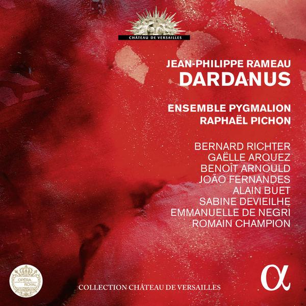Ensemble Pygmalion - Rameau: Dardanus (Live Recording at l'Opéra Royal du Château de Versailles)
