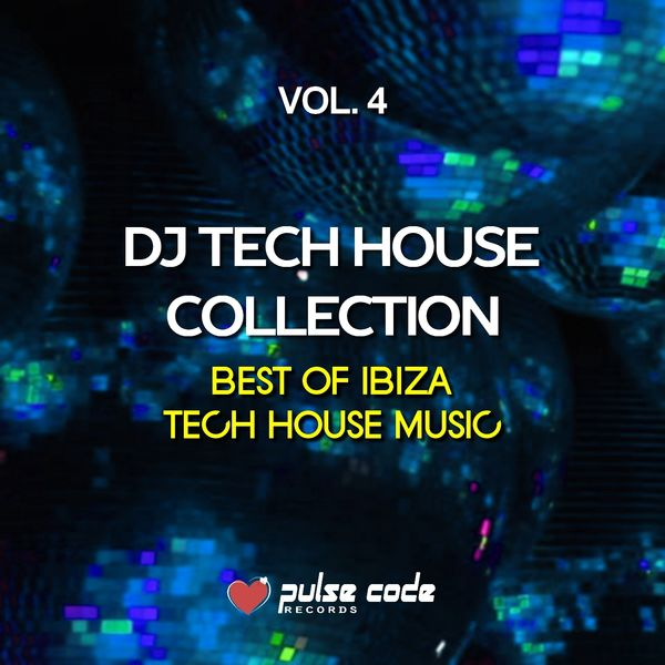 Dj tech house collection vol 4 best of ibiza tech house for House music collection