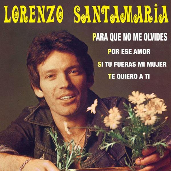 Singles collection lorenzo santamaria download and listen to the album - Para que no me olvides ...