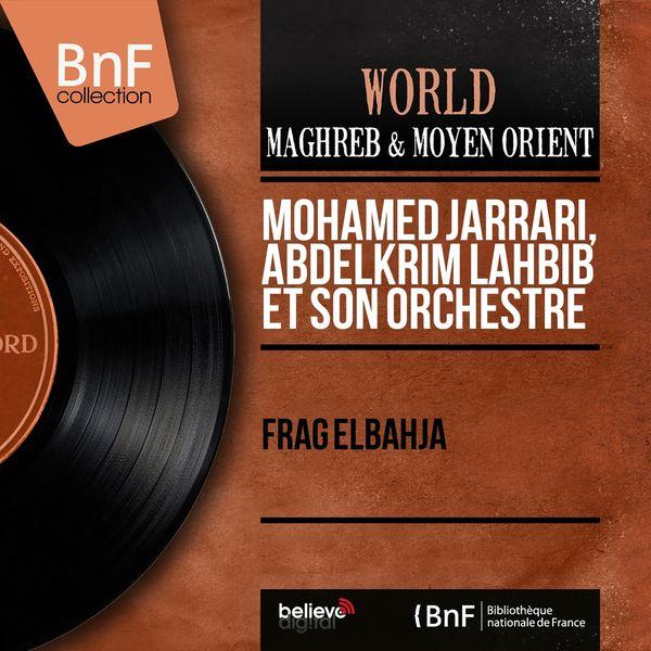 Mohamed Jarrari, Abdelkrim Lahbib et son orchestre - Frag Elbahja (Mono Version)