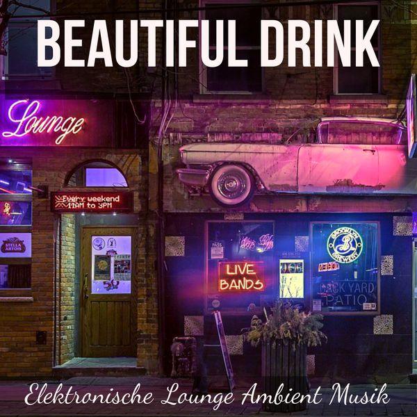 Beautiful Drink Elektronische Lounge Ambient Musik Fur Massage