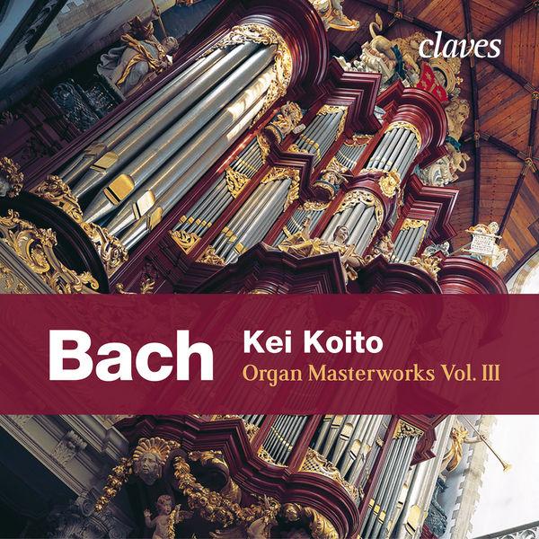 Johann Sebastian Bach - Johann Sebastian Bach : Organ Masterworks, Vol. III