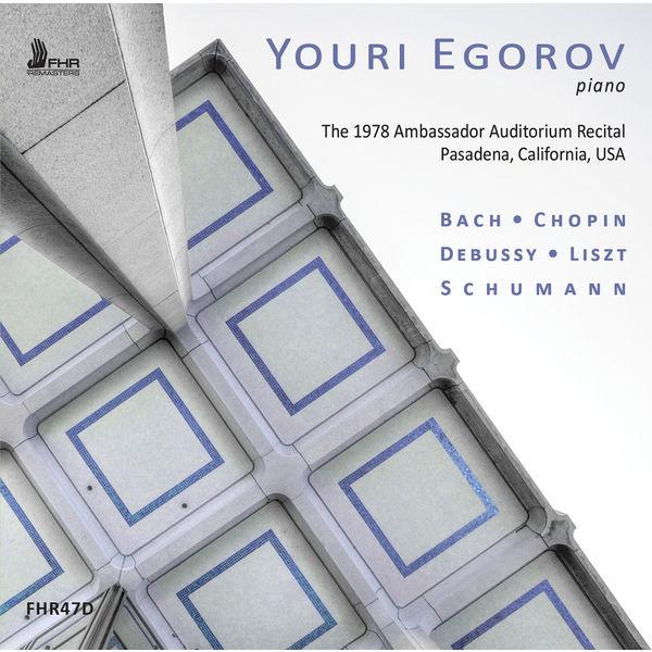 Youri Egorov - Bach, Chopin, Debussy, Liszt, Schumann: Piano Works (Live)