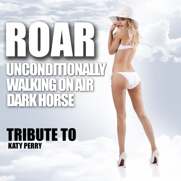 D'Mixmasters - Roar, Unconditionally, Walking On Air, Dark Horse - Tribute to Katy Perry