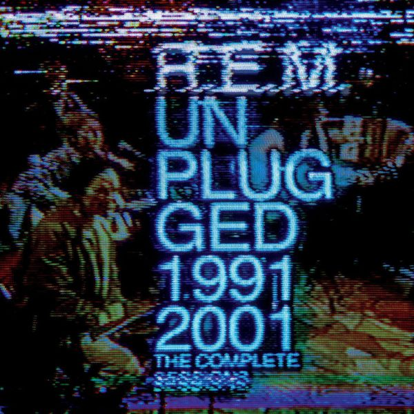 R.E.M. - Unplugged 1991/2001: The Complete Sessions (Édition Studio Masters)