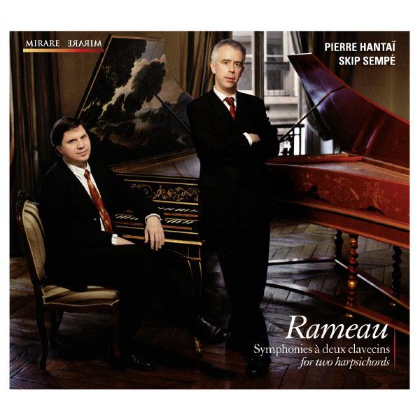 Pierre Hantaï - Jean-Philippe Rameau : Symphonies for two harpsichords / à deux clavecins