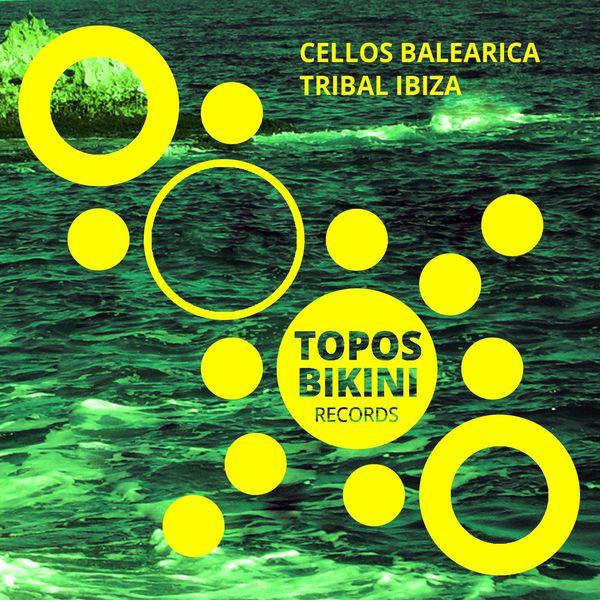 Cellos Balearica - Tribal Ibiza