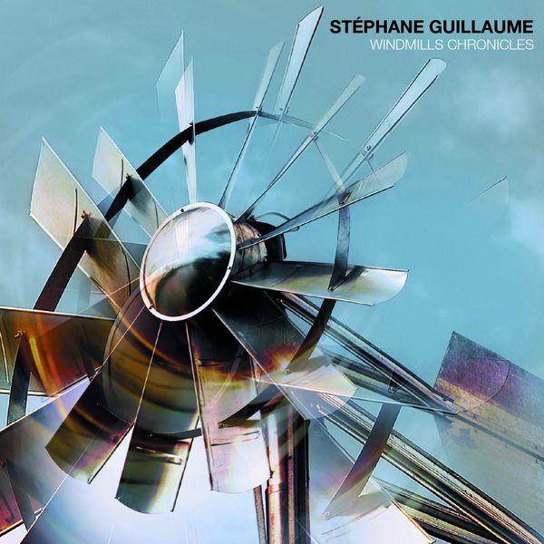 Stéphane Guillaume - Windmills Chronicles