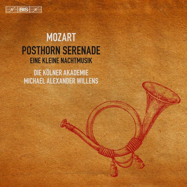 Die Kölner Akademie - Mozart: Posthorn Serenade, Eine kleine Nachtmusik