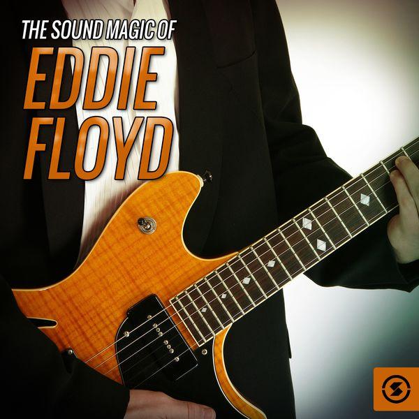 Eddie Floyd - The Sound Magic of Eddie Floyd