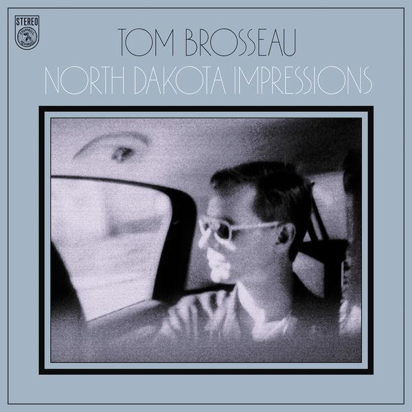 Tom Brosseau - North Dakota Impressions