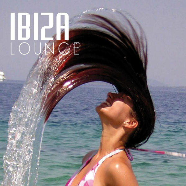 Various Artists - Ibiza Lounge: Chill Out