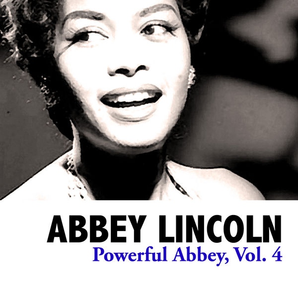 Abbey Lincoln - Powerful Abbey, Vol. 4
