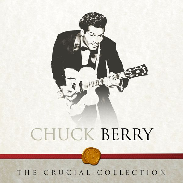 Chuck Berry - The Crucial Collection