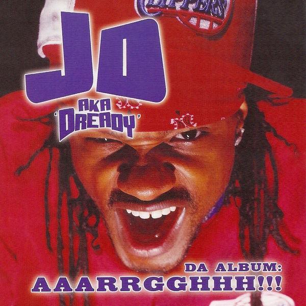 JD aka Dready - Da Album: Aaarrgghhh!!!