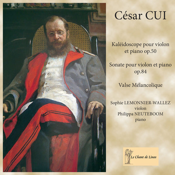 Sophie Lemonnier-Wallez - Cui: Kaleidoscope, Op. 50, Sonate, Op. 84 & Valse mélancolique