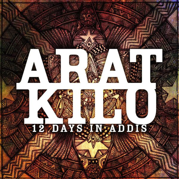 Arat Kilo - 12 Days in Addis - EP